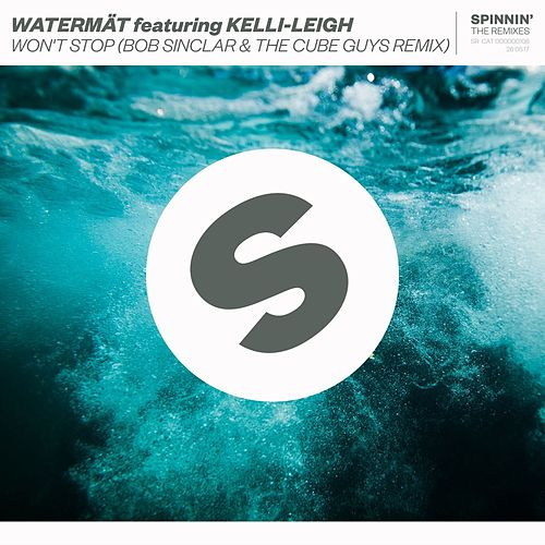 Won't Stop (feat. Kelli-Leigh) (Bob Sinclar & The Cube Guys Remix) von Watermät