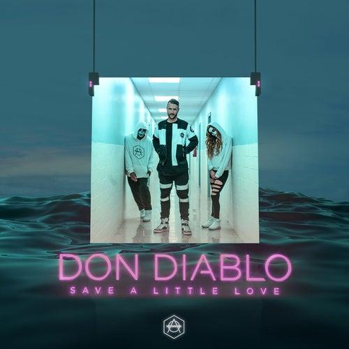 Save A Little Love di Don Diablo