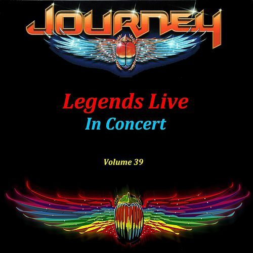 Legends Live In Concert, Volume 39 by Journey