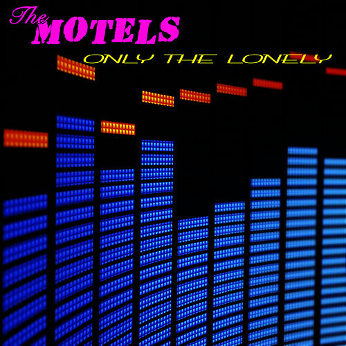 Only The Lonely (Re-Recorded Version) de The Motels