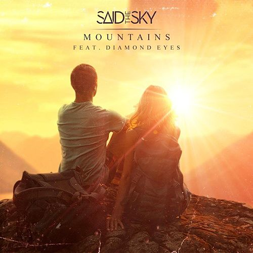 Mountains (feat. Diamond Eyes) by Said the Sky