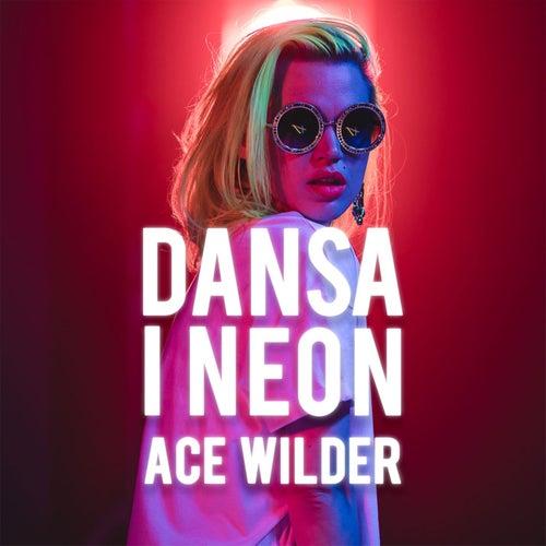 Dansa i neon de Ace Wilder
