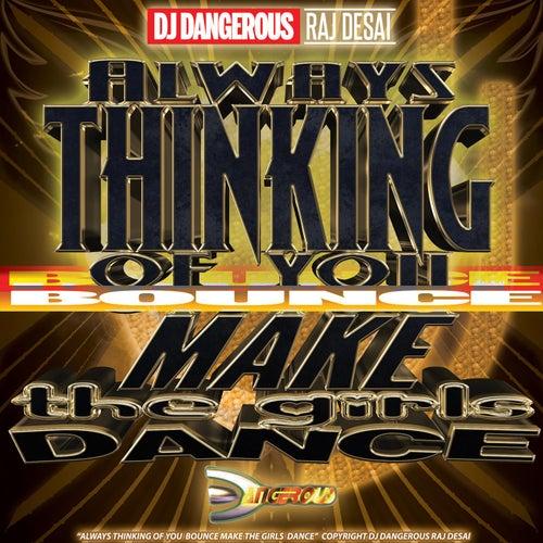 Always Thinking of You (Bounce) de DJ Dangerous Raj Desai