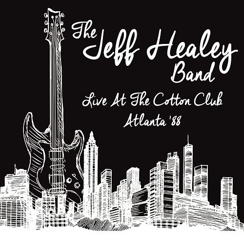 Live at the Cotton Club, Atlanta '88 by Jeff Healey