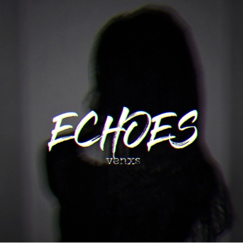 Echoes by Venxs