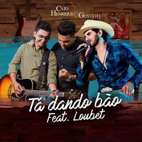 Tá Dando Bão de Caio Henrique & Gustavo