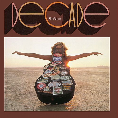 Decade by Neil Young