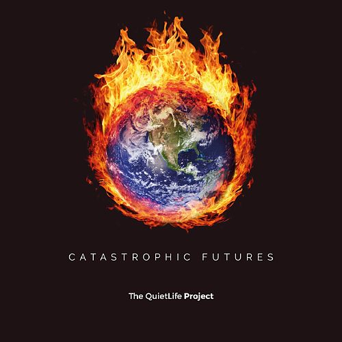 Catastrophic Futures by The QuietLife Project