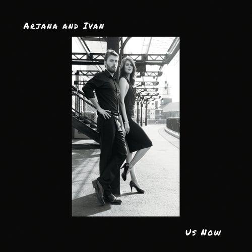 Us Now van Arjana and Ivan