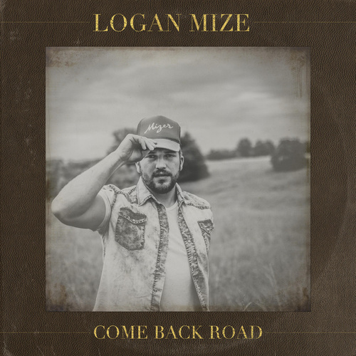 Come Back Road by Logan Mize