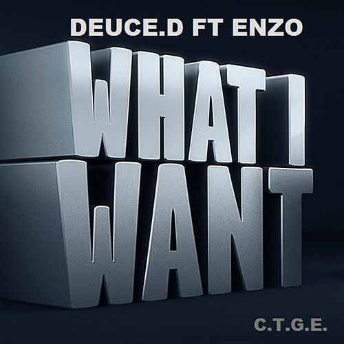 What I Want (feat. Enzo) by Deuce.D