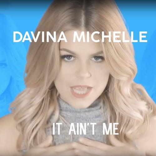 It Ain't Me van Davina Michelle