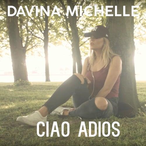 Ciao Adios van Davina Michelle