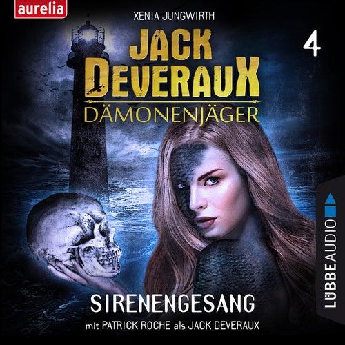 Sirenengesang - Jack Deveraux 4 (Inszenierte Lesung) von Xenia Jungwirth