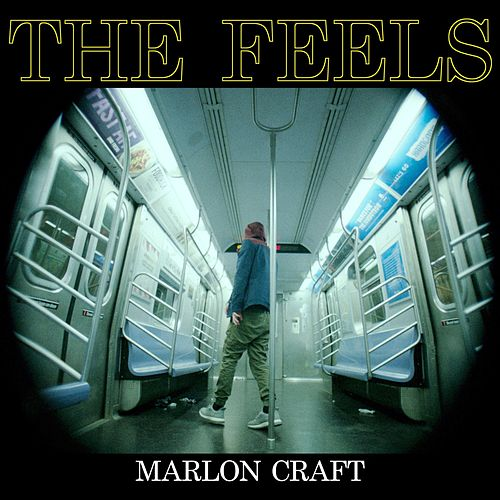 The Feels von Marlon Craft
