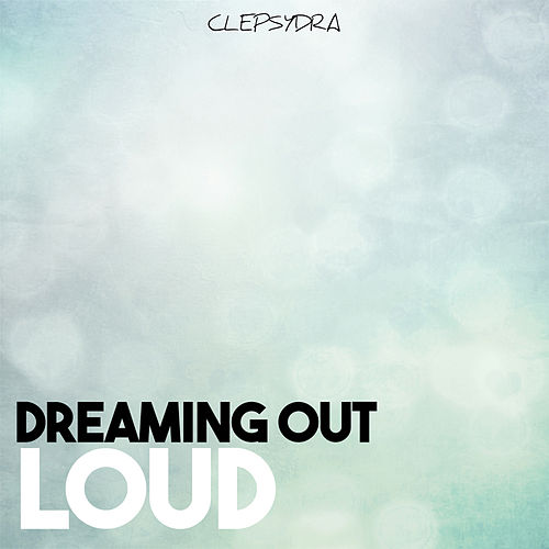 Dreaming Out Loud von Various Artists