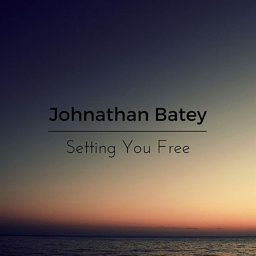 Setting You Free de Johnathan Batey