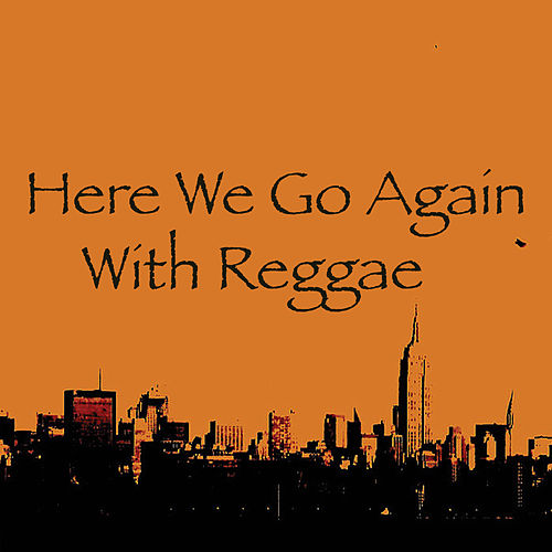 Here We Go Again With Reggae von Various Artists