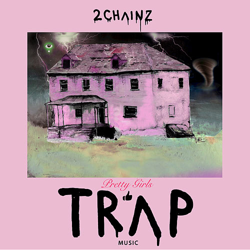 Pretty Girls Like Trap Music van 2 Chainz