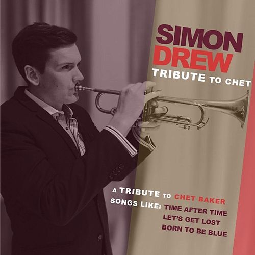 Tribute to Chet by Simon Drew