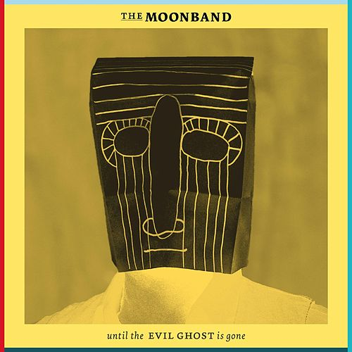 Until the Evil Ghost Is Gone by The Moonband