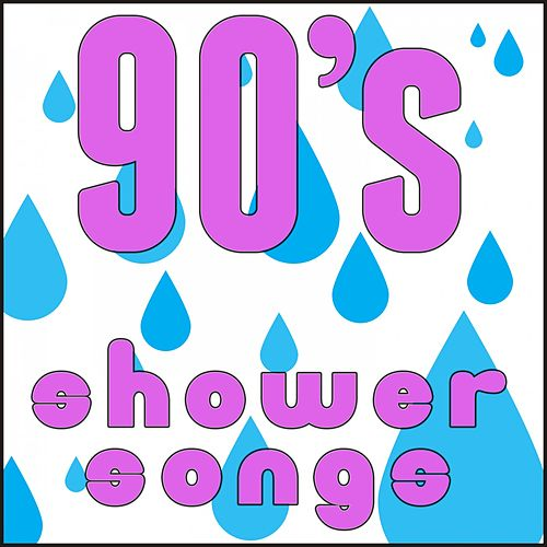 90's Shower Songs by Various Artists