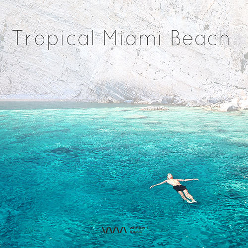 Tropical Miami Beach von Various Artists
