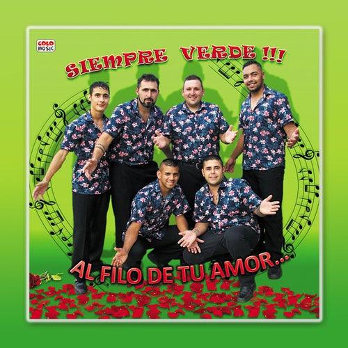 Al Filo de Tu Amor... de Siempre Verde!!!