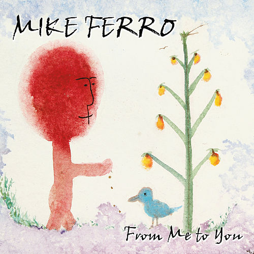 From Me to You de Mike Ferro