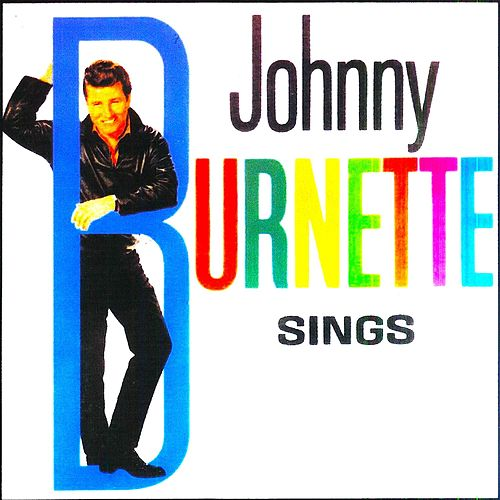 Johnny Burnette: Sings! by Johnny Burnette