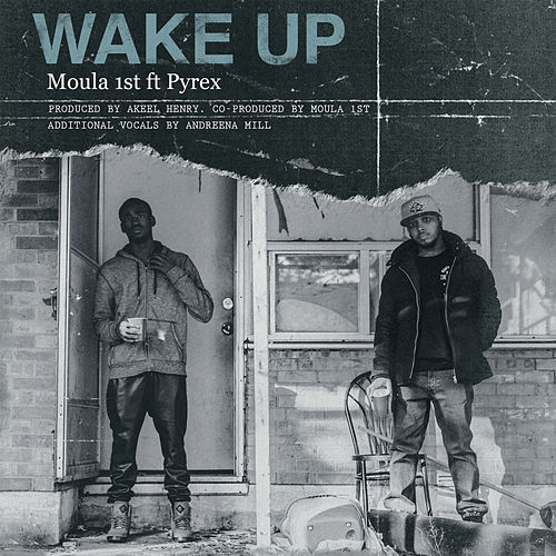Wake Up by Moula 1st