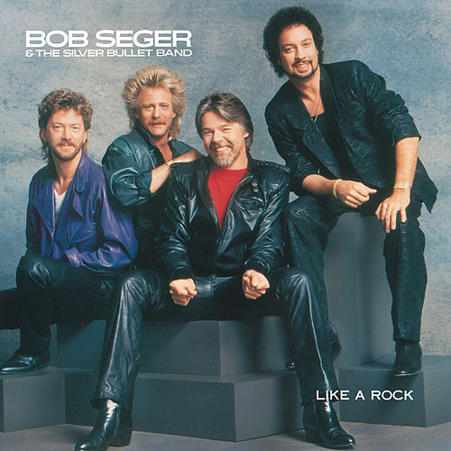 Like A Rock by Bob Seger