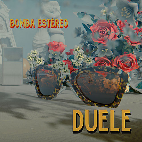 Duele by Bomba Estereo