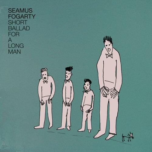 Short Ballad For A Long Man de Seamus Fogarty