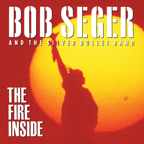 The Fire Inside de Bob Seger