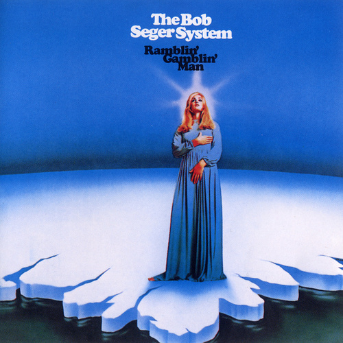 Ramblin' Gamblin' Man by Bob Seger