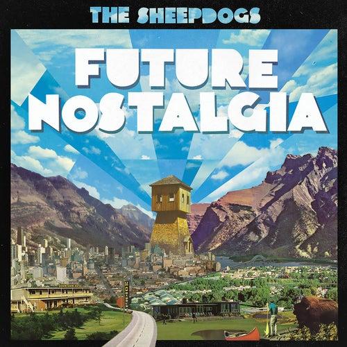 Future Nostalgia by The Sheepdogs
