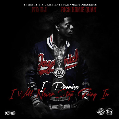 I Promise I Will Never Stop Going In (Deluxe Edition) von Rich Homie Quan