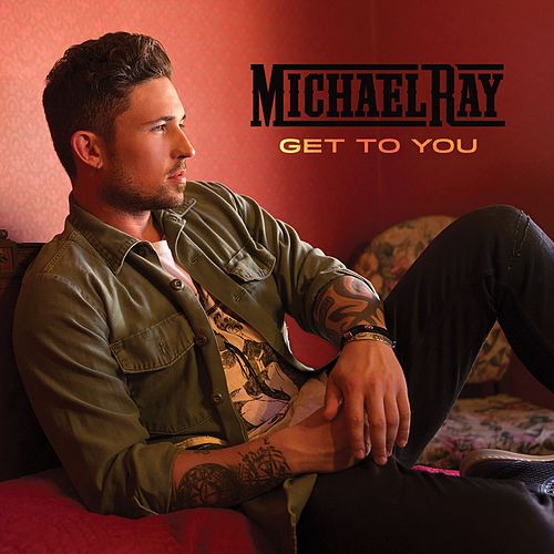 Get to You de Michael Ray