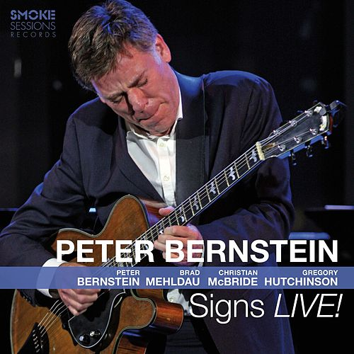 Signs Live! (with Brad Mehldau, Christian Mcbride & Gregory Hutchinson) by Peter Bernstein