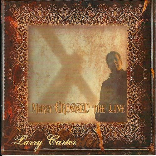Mercy Crossed the Line by Larry Carter