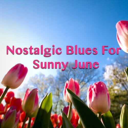 Nostalgic Blues For Sunny June de Various Artists