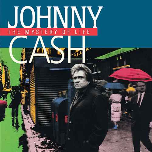 The Mystery Of Life by Johnny Cash