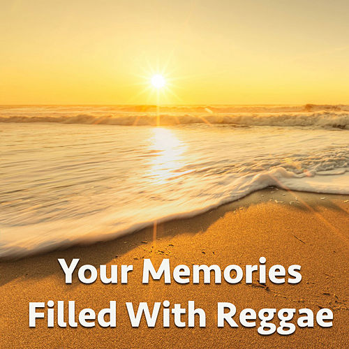 Your Memories Filled With Reggae von Various Artists