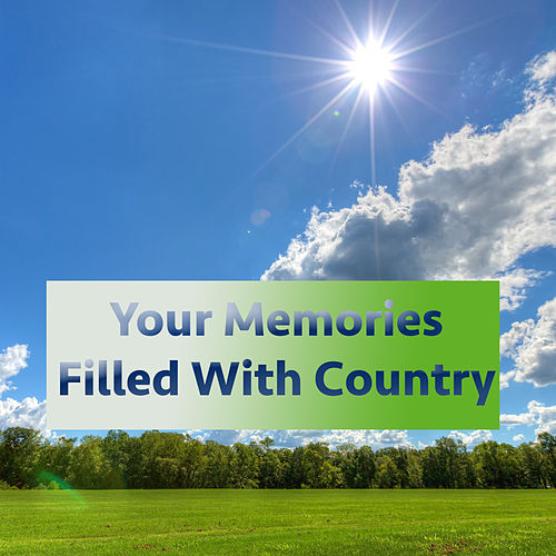 Your Memories Filled With Country de Various Artists