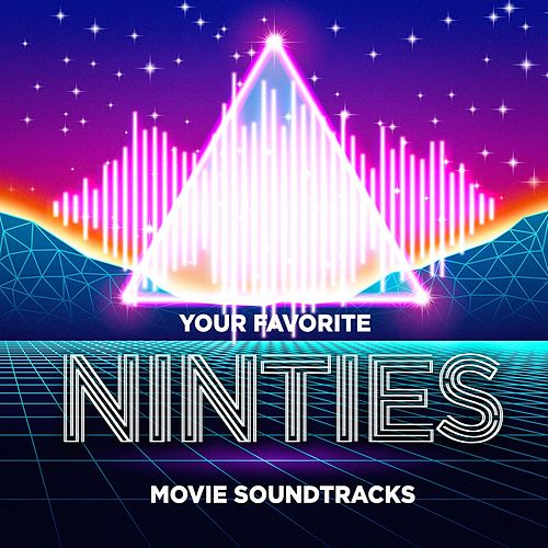 Your Favorite Nineties Movie Soundtracks von Various Artists