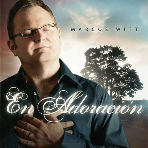 En Adoracion de Marcos Witt