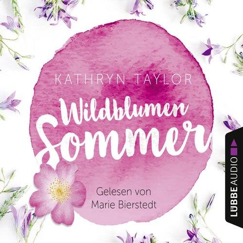Wildblumensommer (Gekürzt) von Kathryn Taylor