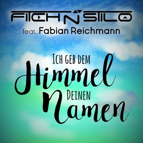 Ich geb dem Himmel Deinen Namen by Fitch N Stilo
