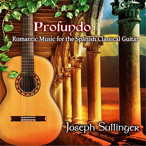 Profundo: Romantic Music for the Spanish Classical Guitar de Joseph Sullinger